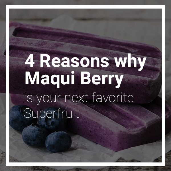 4 Reasons Why Maqui Berry is Your Next Favorite Superfruit