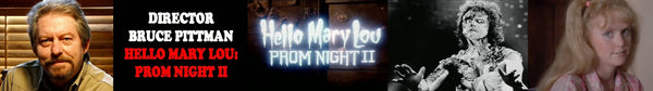 INTERVIEW: Director Bruce Pittman On HELLO MARY LOU: PROM NIGHT II (1987)