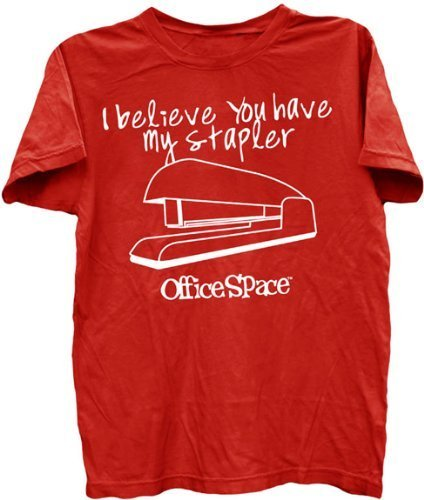 I Believe You Have My Stapler T-shirt-tvso