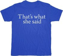 The Office That's What She Said Text Blue T-shirt