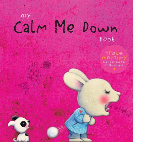My Calm Me Down Book | Trace Moroney