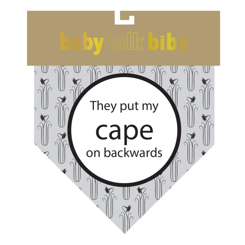 Baby Talk Bib | They Put My Cape On Backwards