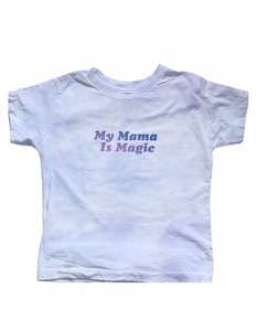 My Mama is Magic Tie Dye Kids T-Shirt
