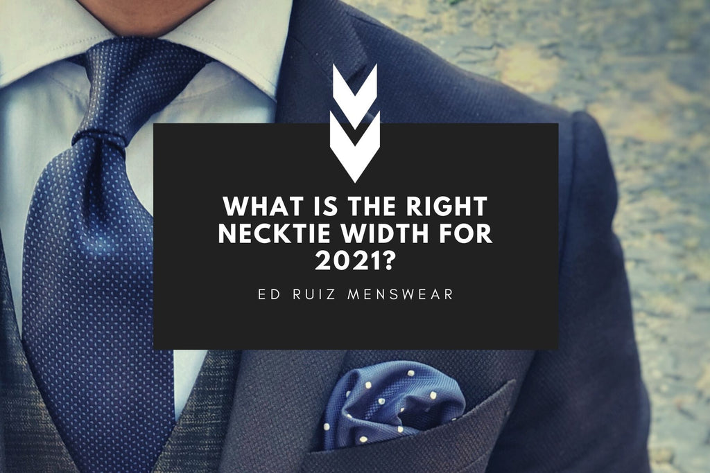 What is the right necktie width for 2021