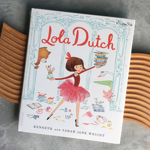 Lola Dutch by Kenneth & Sarah Jane Wright (Hardcover)