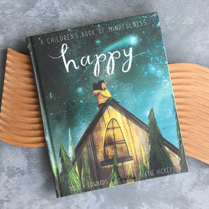 Happy: A Beginner's Book of Mindfulness by Nicola Edwards Hardcover