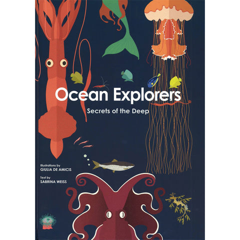 Ocean Explorers: Secrets Of The Deep by Sabrina Weiss Hardcover