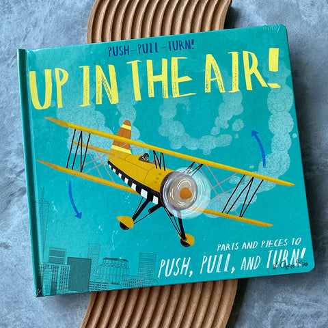 Push-Pull-Turn! Up In The Air!  by Peter Bently