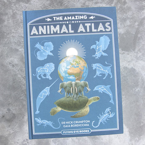 The Amazing Animal Atlas by Nick Crumpton Hardcover