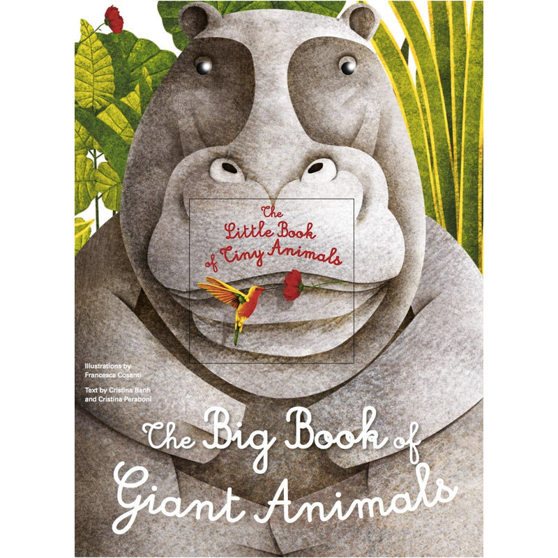 The Big Book of Giant Animals: The Little Book of Tiny Animals by Francesca Cosanti Hardcover