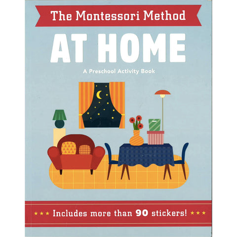 The Montessori Method: At Home by Chiara Piroddi