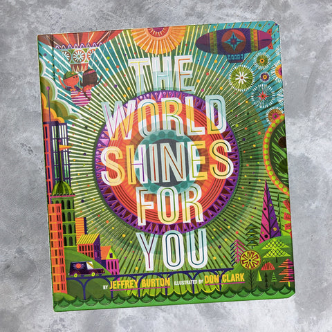 The World Shines For You by Jeffrey Burton Hardcover