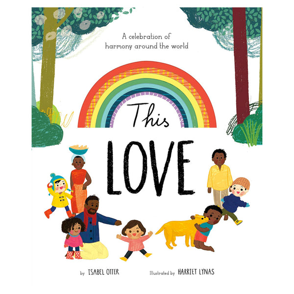 This Love: A Celebration of Harmony Around the World by Isabel Otter