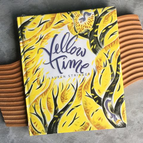 Yellow Time by Lauren Stringer (Hardcover)