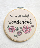 'You Are All Kinds Of Wonderful' Embroidery Gift Hoop