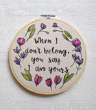 'You Say I Am Yours' 6 Inch Watercolour Flowers Quote Hoop