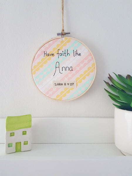 "Faith like Anna 6"" embroidery hoop"
