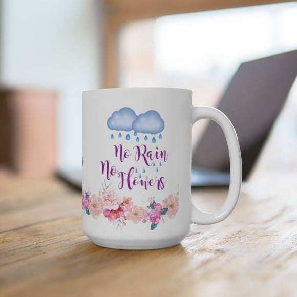 No Rain No Flowers Personalized Mug 15oz