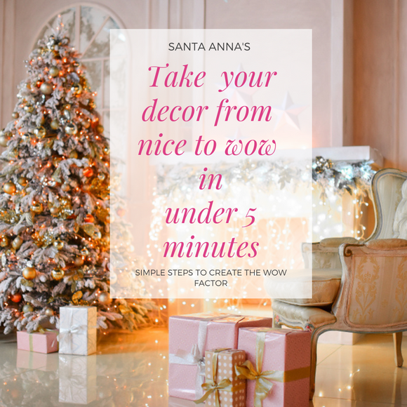Take Your Decor from Nice to Wow in 5 Minutes or Under-Santa Anna's Christmas Shop, decorating tips, decor, decorations, Christmas decor