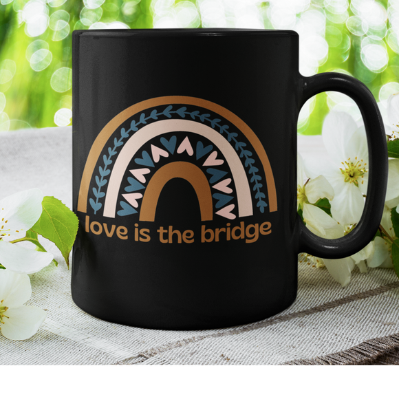 Love Is The Bridge 15 oz Mug
