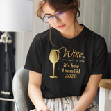 Wine It's How I Survived 2020 T-Shirt