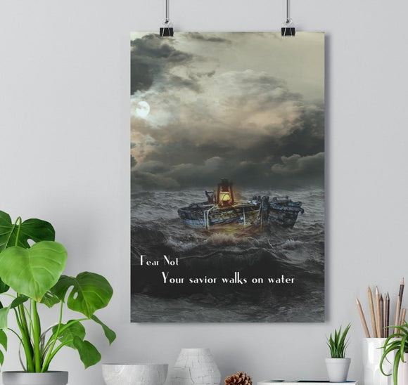 Fear Not Your Savior Walks On Water Poster