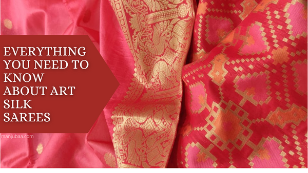 Everything You Need To Know About Art Silk Sarees!