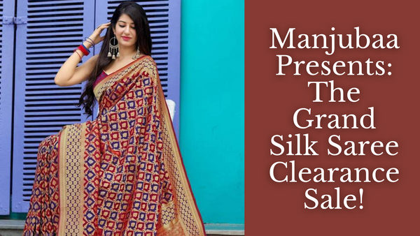 Manjubaa Presents: The Grand Silk Saree Clearance Sale!