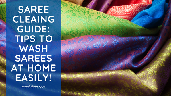 Saree Cleaing Guide: Tips To Wash Sarees At Home Easily!