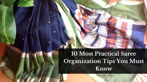 10 Most Practical Saree Organization Tips You Must Know