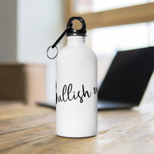 "Load image into Gallery viewer, ""Bullish on Life"" Stainless Steel Water Bottle"