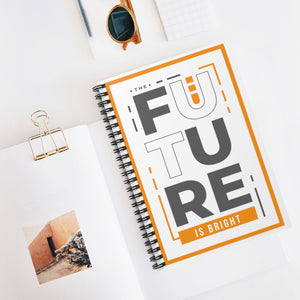 The Future Is Bright - Spiral Notebook - Ruled Line