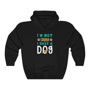Unisex Hoodie - I'm Not Single I Have A Dog