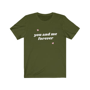 Unisex Tee - You and Me forever