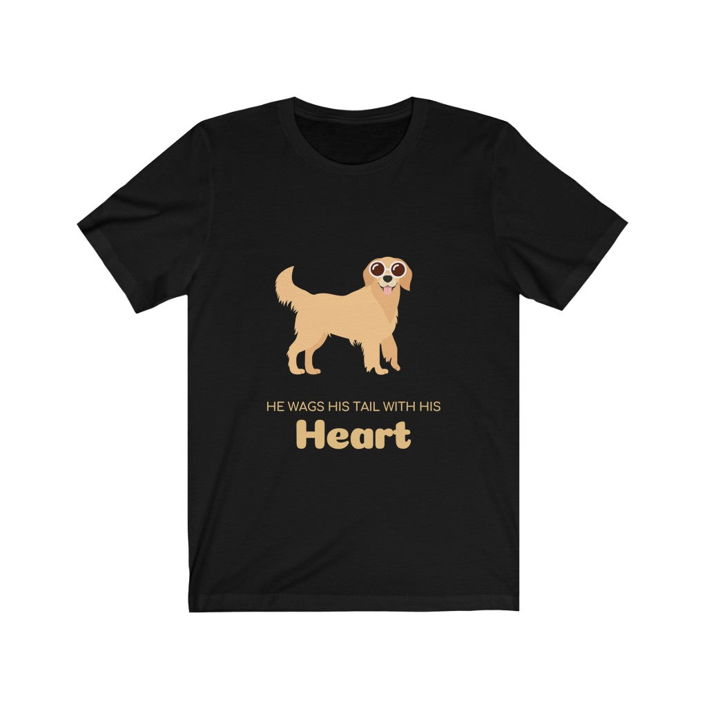 Unisex Tee - He wags his tail with his heart