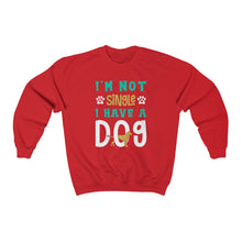 Load image into Gallery viewer, Unisex Sweatshirt - I'm Not Single I have A Dog