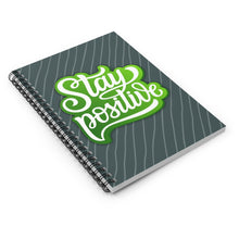 Load image into Gallery viewer, Stay Positive - Spiral Notebook - Ruled Line