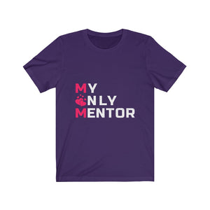 Unisex Tee - MOM - My Only Mentor