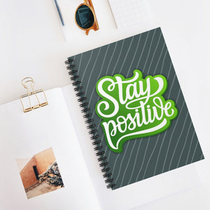 Stay Positive - Spiral Notebook - Ruled Line