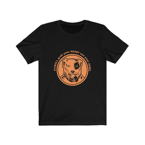 Unisex Tee - Pitbull grab your heart not your arms