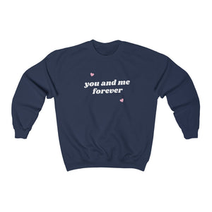 Unisex Sweatshirt - You and Me forever