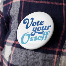 Load image into Gallery viewer, Vote Your Ossoff Button Pack
