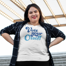 Load image into Gallery viewer, Vote Your Ossoff T-Shirt