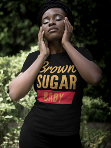 Brown Sugar Baby T-Shirt - Flirty Girl Tees