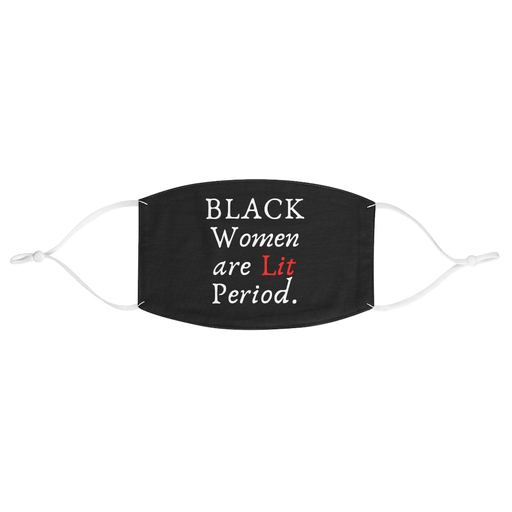 Black Women are Lit, Period Fabric Face Mask - Flirty Girl Tees