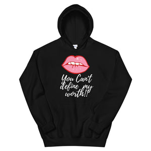You Can't Define My Worth Hoodie - Flirty Girl Tees