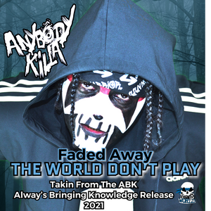 "ABK- Faded Away- ""The World Don't Play"" Digital Download"
