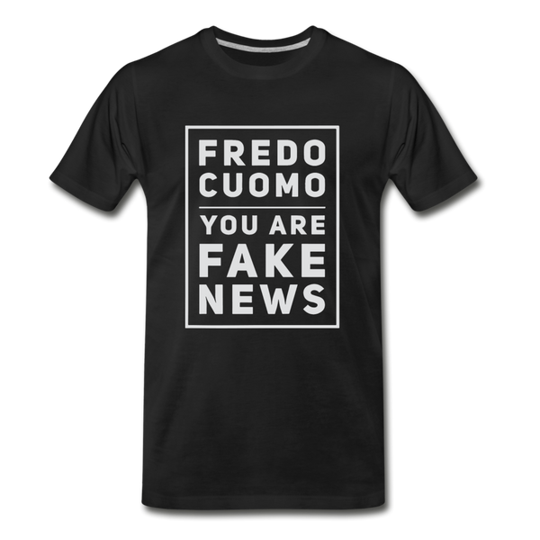 Fredo Cuomo You Are Fake News Mens T-Shirt - black