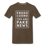 Fredo Cuomo You Are Fake News Mens T-Shirt - noble brown