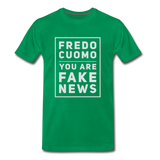 Fredo Cuomo You Are Fake News Mens T-Shirt - kelly green